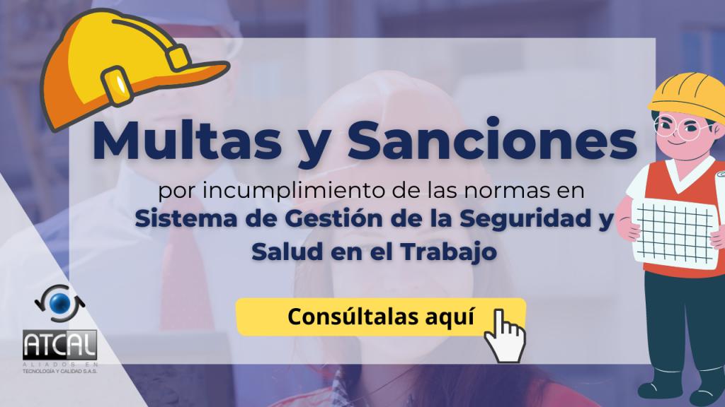 multas y sanciones SST por incumplimiento de las normas en seguridad y salud en el trabajo es el Decreto 1072 de 2015, artículos 2.2.4.11.1 al 2.2.4.11.13.