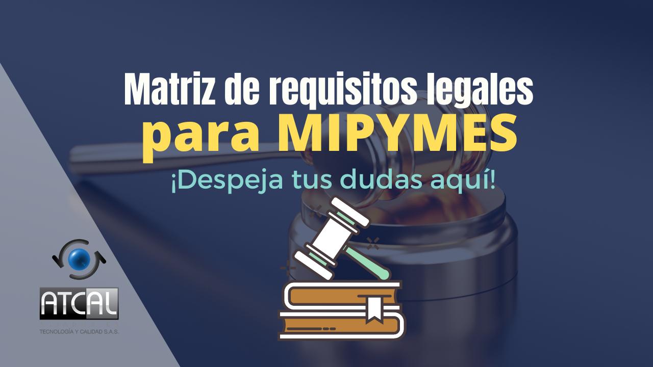 ¿Cómo hacer la matriz legal de forma fácil y sencilla para las MiPymes?
