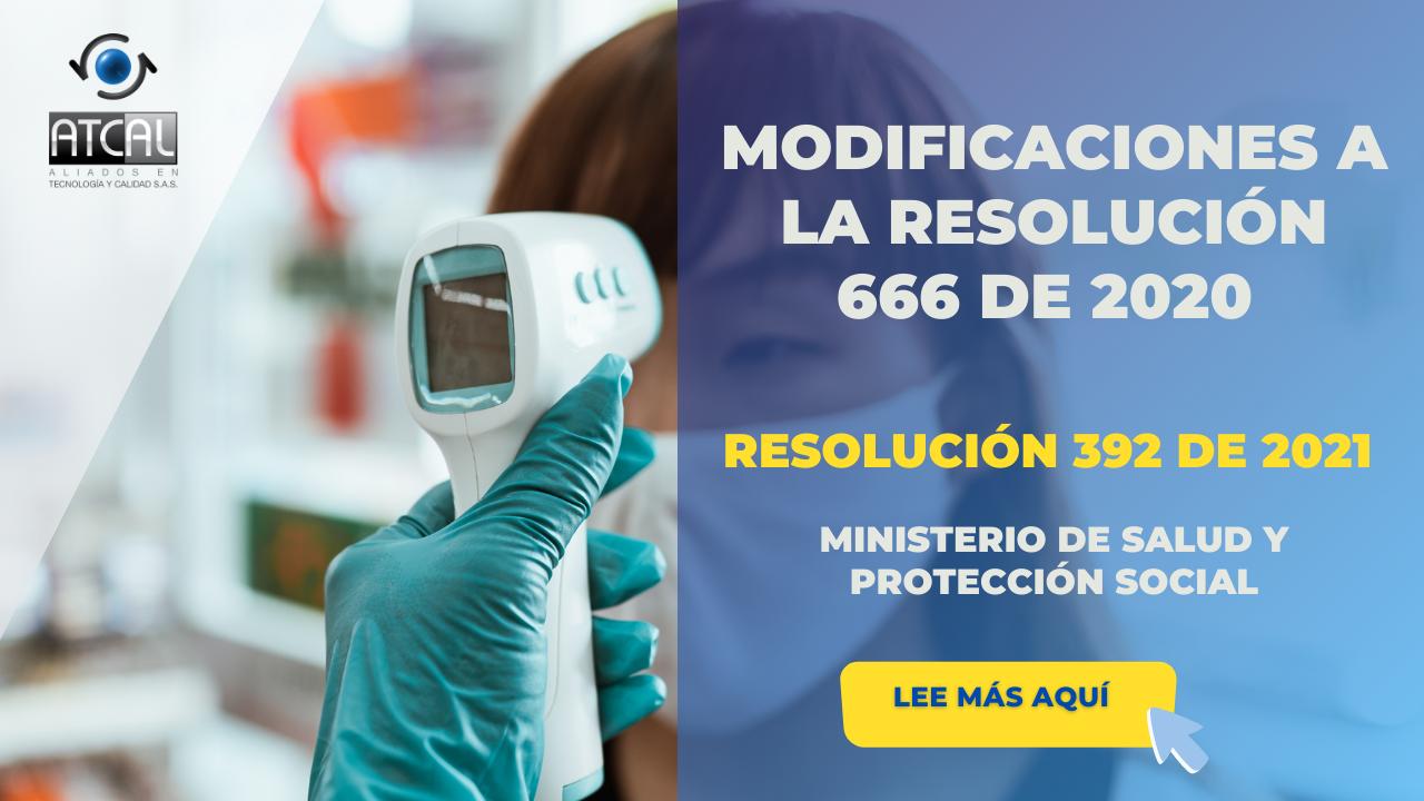 Modificaciones a los protocolos de bioseguridad Resolución 392 de 2021