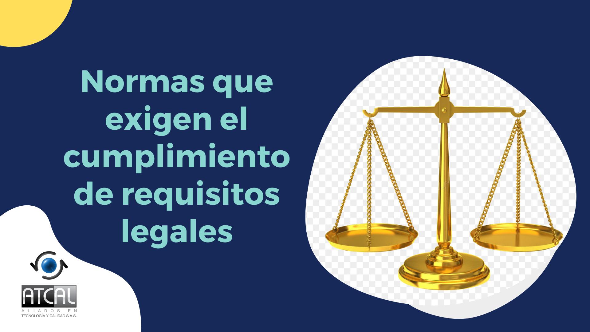 Normas que exigen el cumplimiento de requisitos legales