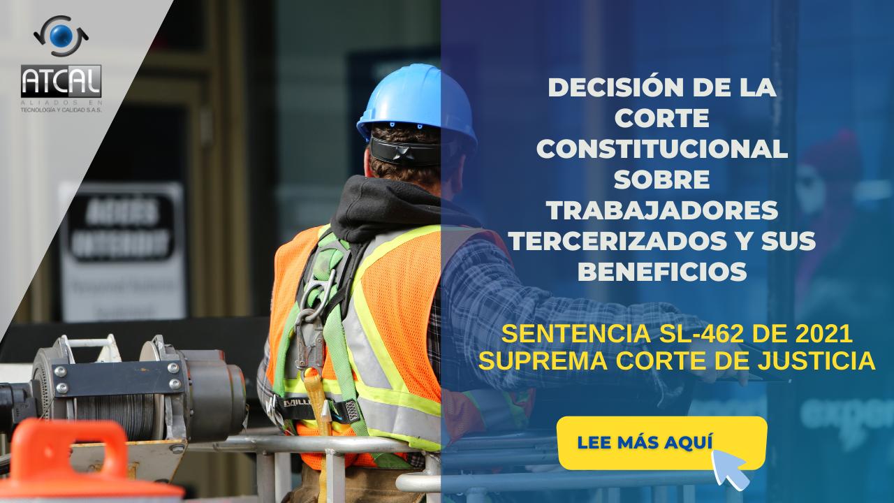 TRABAJADORES TERCERIZADOS Y SUS BENEFICIOS -SENTENCIA SL 462 DE 2021