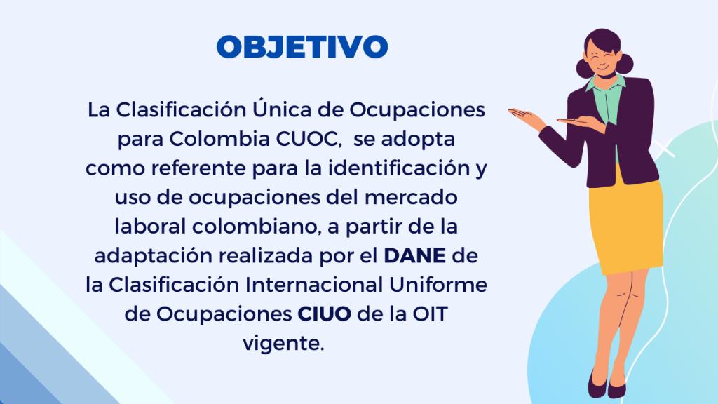 DECRETO 654 DE 2021 CLASIFICACIÓN ÚNICA DE OCUPACIONES PARA COLOMBIA -CUOC Objetivo