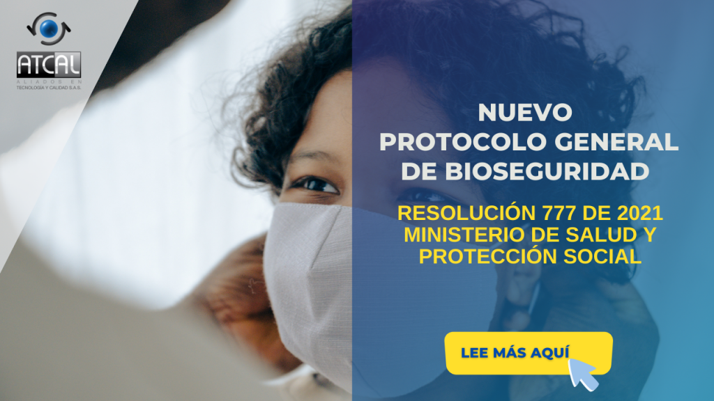 Nuevo protocolo general de bioseguridad. Resolución 777 de 2021
