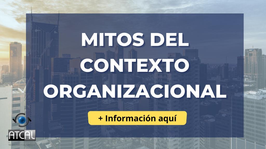 Analicemos los mitos del contexto organizacional en los sistemas de gestión