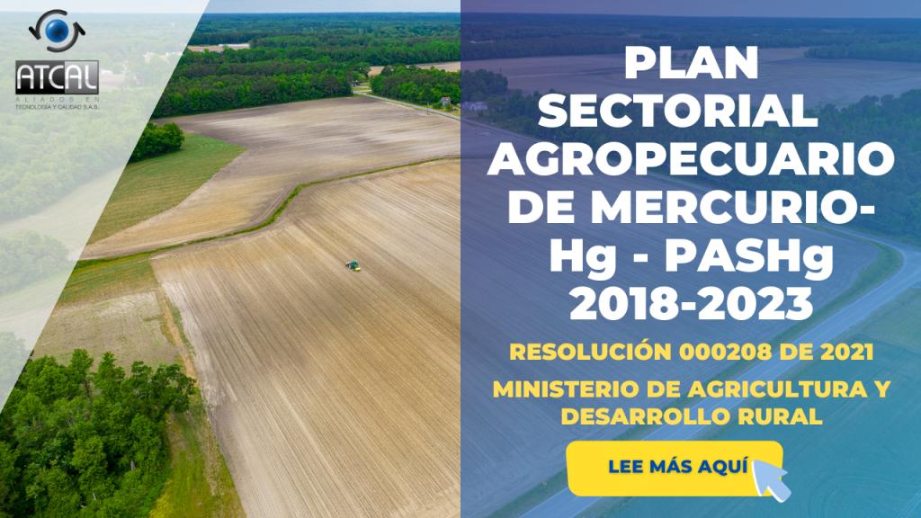RESOLUCIÓN 000208 DE 2021- PLAN SECTORIAL AGROPECUARIO DE MERCURIO Hg - PASHg 2018-2023