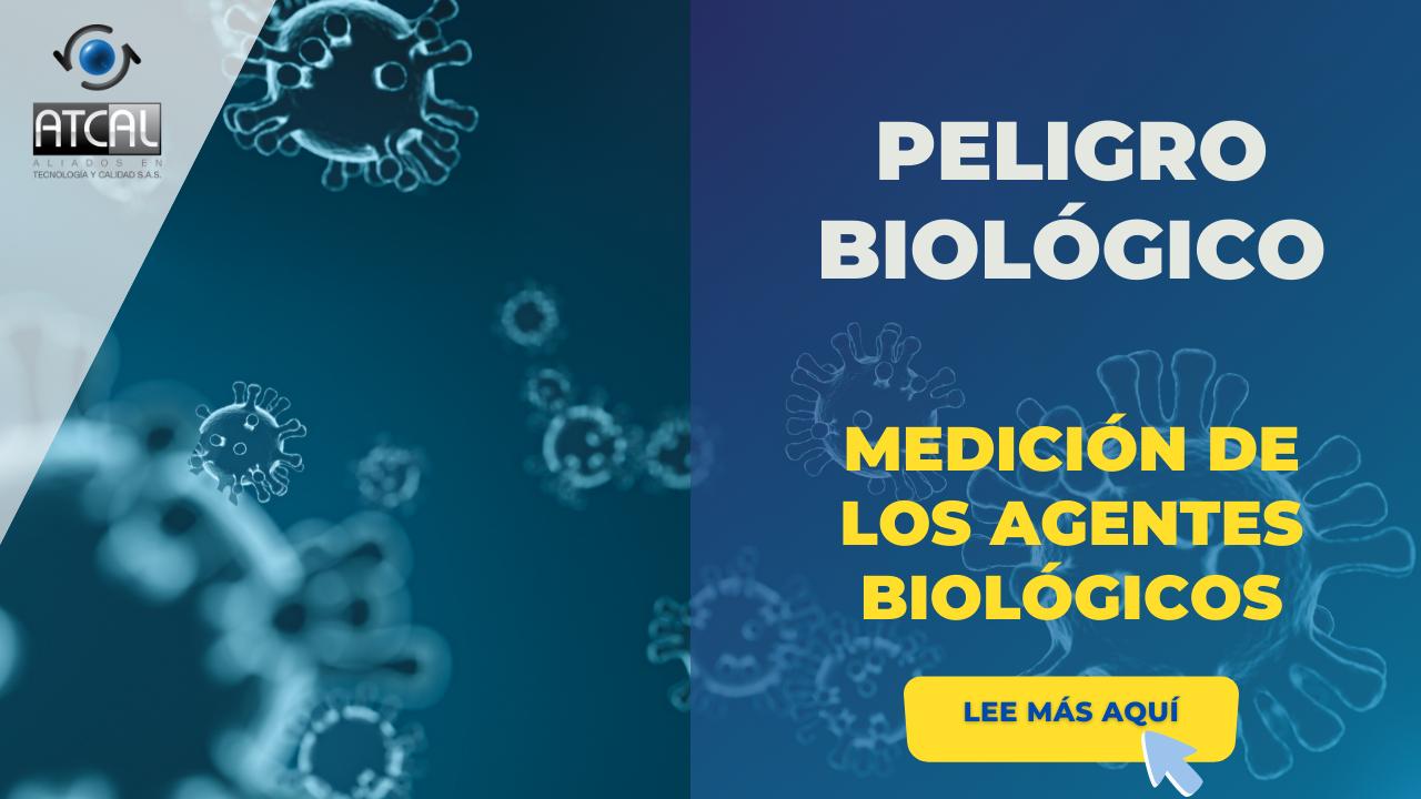 PELIGRO BIOLÓGICO - MEDICIÓN DE LOS AGENTES BIOLÓGICOS